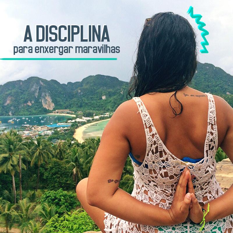 A disciplina para enxergar maravilhas